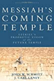 img - for Messiah's Coming Temple: Ezekiel's Prophetic Vision of the Future Temple book / textbook / text book
