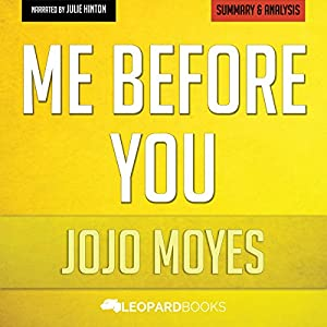 Me Before You, by Jojo Moyes: Unofficial & Independent Summary & Analysis Audiobook