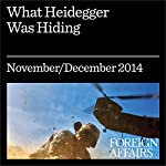 What Heidegger Was Hiding: Unearthing the Philosopher's Anti-Semitism | Gregory Fried