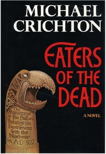 Eaters of the Dead: The Manuscript of Ibn Fadlan, Relating His Experiences With the Northmen in A.d. 922
