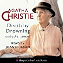 Death by Drowning (       UNABRIDGED) by Agatha Christie Narrated by Joan Hickson