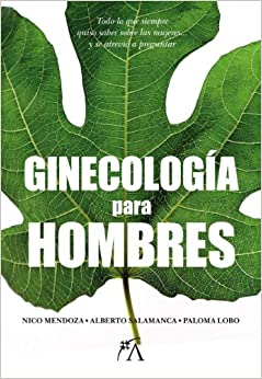 Ginecologia para hombres / Gynecology for Men (Spanish Edition): Nico