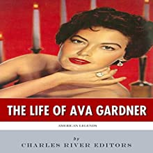 American Legends: The Life of Ava Gardner (       UNABRIDGED) by Charles River Editors Narrated by Robin J Sitten