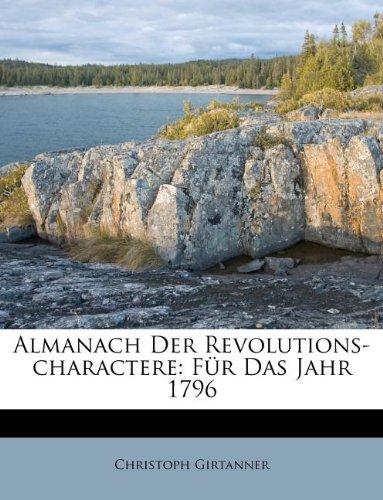Almanach Der Revolutions-charactere: Für Das Jahr 1796