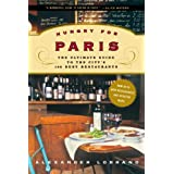Hungry for Paris: The Ultimate Guide to the City's 102 Best Restaurants ~ Alec Lobrano