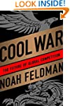 Cool War: The Future of Global Compet...