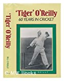 Tiger: 60 Years of Cricket (0002174774) by O'Reilly, Bill