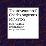 The Adventure of Charles Augustus Milverton | Arthur Conan Doyle