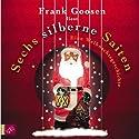 Sechs silberne Saiten - Eine Weihnachtsgeschichte Hörbuch von Frank Goosen Gesprochen von: Frank Goosen