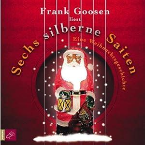 Sechs silberne Saiten - Eine Weihnachtsgeschichte Hörbuch