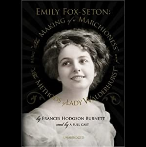 Emily Fox-Seton: The Making of a Marchioness and The Methods of Lady Walderhurst Audiobook