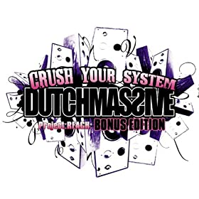 Dutchmassive - Crush Your System