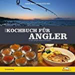 Das Kochbuch für Angler: So leicht ge...