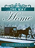 Amish Romance: The Way Home (The Amish Millers Get Married Book 1)
