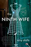 The Ninth Wife: A Novel by Amy Stolls