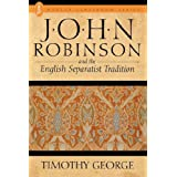 John Robinson and the English Separatist Tradition