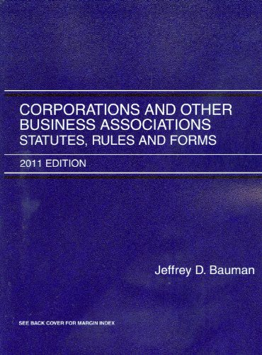 Corporations and Other Business Associations: Statutes,...