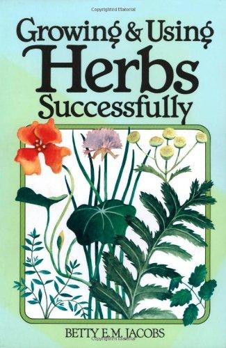 Growing  Using Herbs Successfully Garden Way Book088266316X