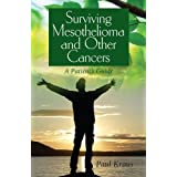 Surviving Mesothelioma and Other Cancers: A Patient's Guide ~ Paul Kraus