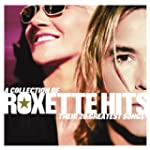 A Collection Of Roxette Hits: Their 2...