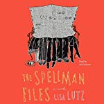 The Spellman Files: A Novel (       ABRIDGED) by Lisa Lutz Narrated by Ari Graynor
