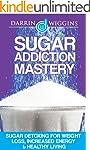 SUGAR ADDICTION: Sugar Detoxing For W...