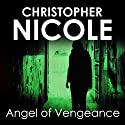 Angel of Vengeance: Angel Fehrbach Series, Book 3 (       UNABRIDGED) by Christopher Nicole Narrated by Jilly Bond
