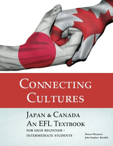 Connecting Cultures: Japan & Canada EFL Textbook