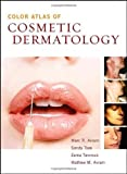 img - for Color Atlas of Cosmetic Dermatology: A Medical and Surgical Reference 1st Edition by Avram, Marc, Tsao, Sandy, Tannous, Zeina, Avram, Matthew (2006) Hardcover book / textbook / text book