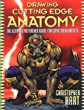 img - for Drawing Cutting Edge Anatomy: The Ultimate Reference for Comic Book Artists by Christopher Hart (2004-10-01) book / textbook / text book