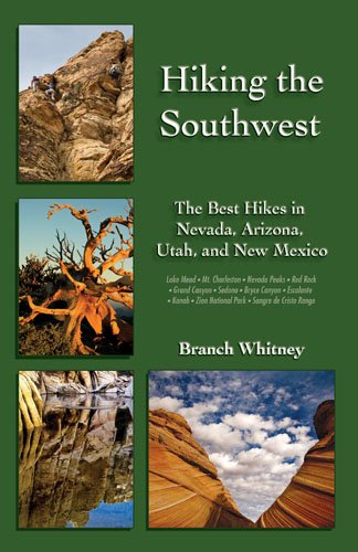 Hiking the Southwest: The Best Hikes in Nevada, Arizona, Utah, and New Mexico