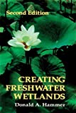 img - for Creating Freshwater Wetlands, Second Edition 2nd edition by Hammer, Donald A. (1996) Hardcover book / textbook / text book