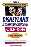Fodor's Disneyland and Southern California with Kids, 9th Edition (Travel Guide)