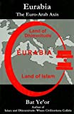Eurabia: The Euro-Arab Axis (0838640761) by Bat ye'or