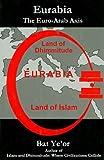 Eurabia: The Euro-Arab Axis Bar Ye'or