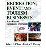 img - for [(Recreation, Event and Tourism Businesses )] [Author: Robert E. Pfister] [Sep-2008] book / textbook / text book