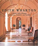Edith Wharton: A House Full of Rooms: Architecture, Interiors, Gardens