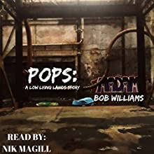 Pops: A Low Lying Lands Story Audiobook by Bob Williams Narrated by Nik Magill