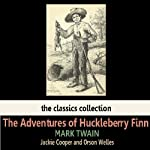 The Adventures of Huckleberry Finn (       ABRIDGED) by Mark Twain Narrated by Jackie Cooper, Orson Welles
