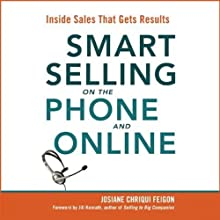 Smart Selling on the Phone and Online: Inside Sales That Gets Results (       UNABRIDGED) by Josiane Chriqui Feigon Narrated by Josiane Chriqui Feigon