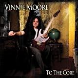 To the Core ~ Vinnie Moore