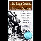 The Last Stand of the Tin Can Sailors Hörbuch von James D. Hornfischer Gesprochen von: Barrett Whitener