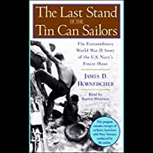 The Last Stand of the Tin Can Sailors Audiobook by James D. Hornfischer Narrated by Barrett Whitener