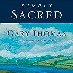 Simply Sacred: Daily Readings | Gary Thomas