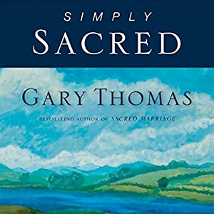 Simply Sacred: Daily Readings | [Gary Thomas]
