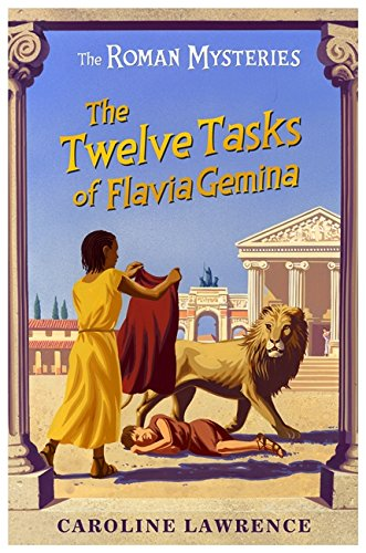 The Roman Mysteries: 06: The Twelve Tasks of Flavia Gemina