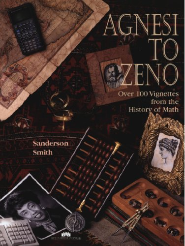 Agnesi To Zeno: Over 100 Vignettes From The History Of Math
