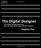 The Digital Designer: 101 Graphic Design Projects for Print, the Web, Multimedia and Motion Graphics
