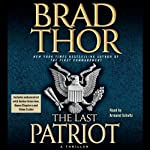 The Last Patriot (       ABRIDGED) by Brad Thor Narrated by Armand Schultz