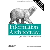 Information Architecture for the World Wide Web: Designing Large-Scale Web Sitesby Peter Morville
